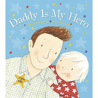 Isi on My Hero Dawn Richards - Jane Massey - 9780857534057 kirja