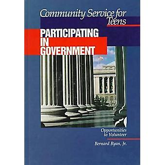 Community Service for Teens - Participating in Government by Bernard R