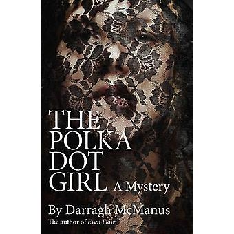 Die Polka Dot Girl von Darragh McManus - 9781780991818 Buch