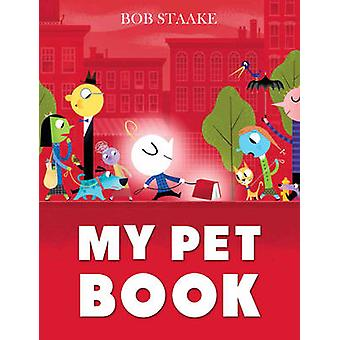 My Pet Book by Bob Staake - 9781783442317 Book