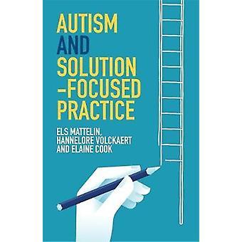 Autisme og løsning-fokuserede praksis af Els Mattelin - Hannelore Volc