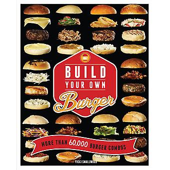 Build Your Own Burger by Vicki Smallwood - 9781845436216 Book