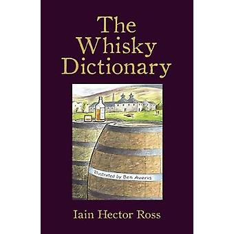 The Whisky Dictionary by Iain Hector Ross - 9781910985922 Book