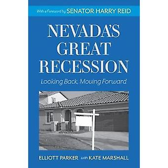 Nevada's Great Recession - Looking Back - Moving Forward by Elliott Pa
