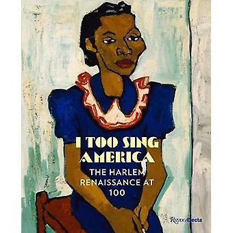 Ich singe auch Amerika - die Harlem Renaissance bei 100 von I zu singen Ameri