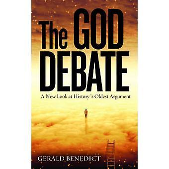 Gud debatten - en ny titt på historiens äldsta Argument av Gerald Ben