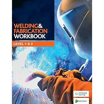 Welding and Fabrication Workbook (International edition) by Skills2Le