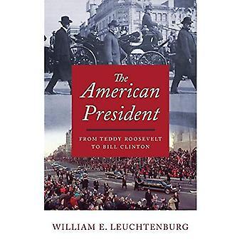 Den amerikanske presidenten: fra Teddy Roosevelt til Bill Clinton