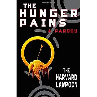 The Hunger Pains: A Parody: A Parody - The Harvard Lampoon
