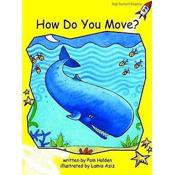 Hur flyttar du?: nivå 2: tidigt (röd raket läsare: Fiction uppsättning A)