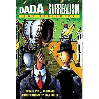 Dada and Surrealism for Beginners (For Beginners (Steerforth Press))