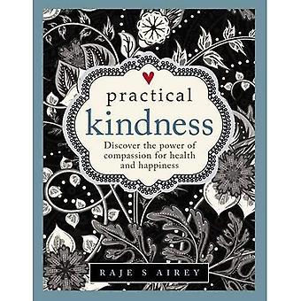 Praktische vriendelijkheid: Ontdek de kracht van compassie voor gezondheid en geluk