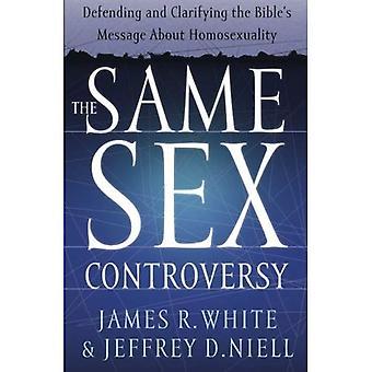 La controverse de sexe même: Défendre et clarifier le Message de la Bible sur l'homosexualité