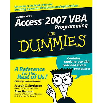 Access 2007 VBA Programming for Dummies by Stockman & Joseph C.