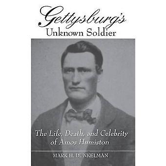 Gettysburgs ukjente soldats liv død og kjendis Amos Humiston med Dunkelman & merke
