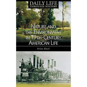 Nature and the Environment in NineteenthCentury American Life by Black & Brian