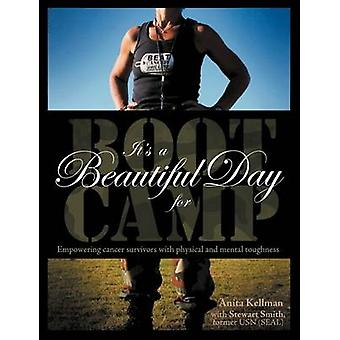 Its a Beautiful Day for Boot Camp by Kellman & Anita