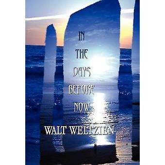 Dagarna före nu av Weltzien & Walt