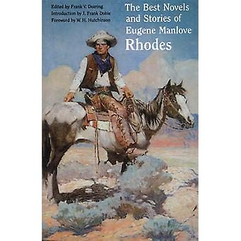 The Best Novels and Stories of Eugene Manlove Rhodes by Rhodes & Eugene Manlove
