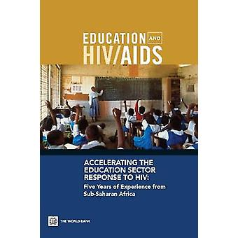 Accelerating the Education Sector Response to HIV by Bundy & Donald