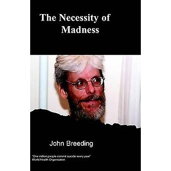 The Necessity of Madness by Breeding & John