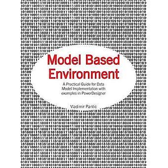 Modell basert miljøet en praktisk Guide for Data modell implementering med eksempler i Powerdesigner av Pantic & Vladimir