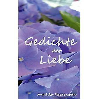 Gedichte Der Liebe by Fleckenstein & Angelika