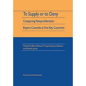Liefern oder verweigern, Vergleich der Nichtverbreitung Ausfuhrkontrollen in fünf wichtigen Ländern von Beck & Michael D