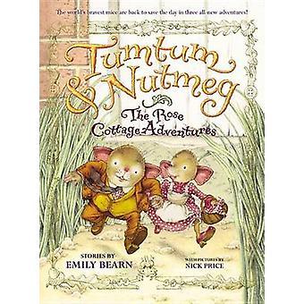 Tumtum & Nutmeg - The Rose Cottage Adventures by Emily Bearn - Nick Pr
