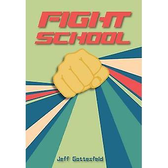 Fight School by Melissa Higgins - Jeff Gottesfeld - 9780606362450 Book