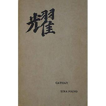 Cathay (Centennial ed) by Ezra Pound - Zhaoming Qian - 9780811223522