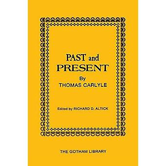 Past and Present by Thomas Carlyle by Thomas Carlyle - Richard D. Alt