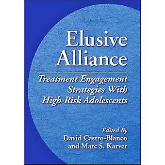Elusive Alliance - Treatment Engagement Strategies with High-Risk Adol