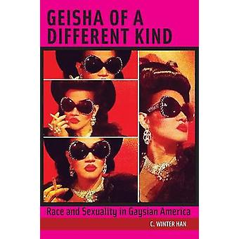 Geisha of a Different Kind - Race and Sexuality in Gaysian America by