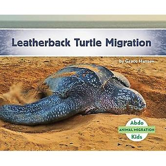 Leatherback Turtle Migration by Grace Hansen - 9781532100291 Book