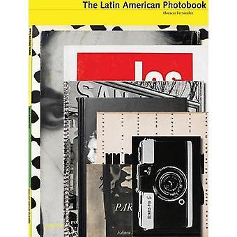 The Latin American Photobook by Horacio Fernandez - 9781597111898 Book