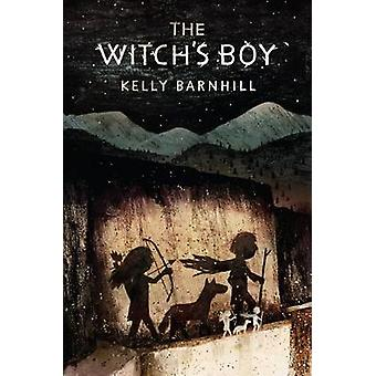The Witch's Boy by Kelly Barnhill - 9781616203511 Book