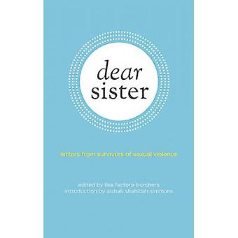 Dear Sister - Letters from Survivors of Sexual Violence by Lisa Factor