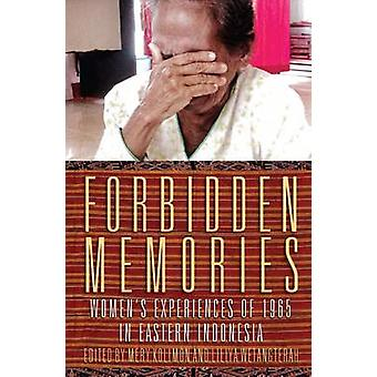 Forbidden Memories - Womens Experiences of 1965 in Eastern Indonesia b