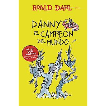 Danny El Campeon del Mundo / Danny the Champion of the World by Roald