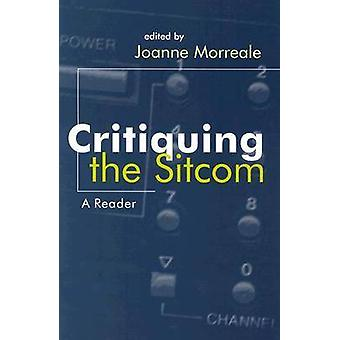 Critiquing the Sitcom - A Reader by Joanne Morreale - 9780815629832 Bo