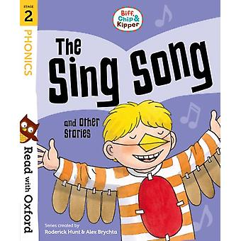 Read with Oxford Stage 2 Biff Chip and Kipper The Sing S by Roderick Hunt