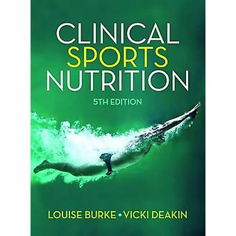 Clinical Sports Nutrition by Louise Burke