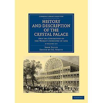 Geschichte und Beschreibung des Crystal Palace 3 Volume Taschenbuchs von John Tallis