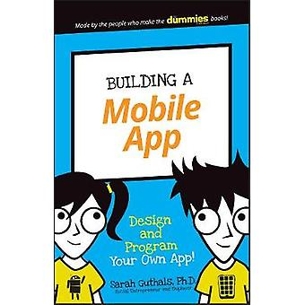 Building a Mobile App by Sarah Guthals
