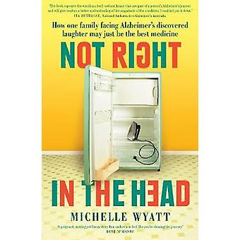 Not Right in the Head by Michelle Wyatt