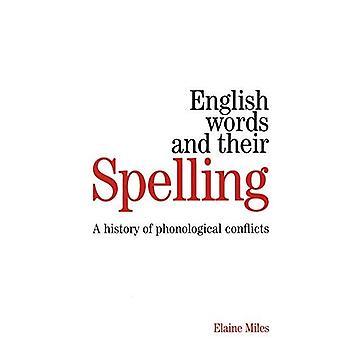 Palabras y su ortografía en ingles: una historia de conflictos fonológicos