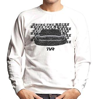 TVR Bring The Noise Men's Sweatshirt