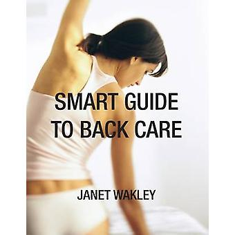 Smart Guide to Back Care by Janet Wakley