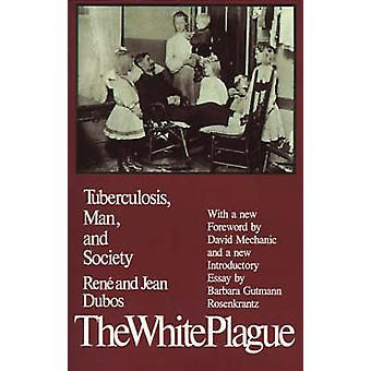 The White Plague - Tuberculosis - Man and Society by Rene Dubos - 9780